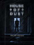 House Of Dust - 2013