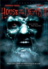 House Of The Dead 2: Dead Aim - All Guts, No Glory (2005)