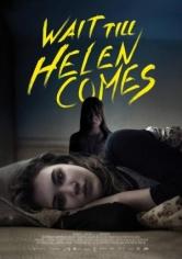 Wait Till Helen Comes (2016)