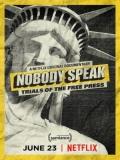 Nobody Speak: Trials Of The Free Press - 2017