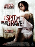 I Spit On Your Grave(Dulce Venganza) - 2010