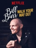 Bill Burr: Walk Your Way Out - 2017
