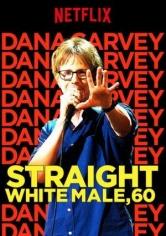 Dana Carvey: Straight White Male, 60 (2016)