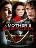 A Mother's Suspicion (La Sospecha De Una Madre) - 2016
