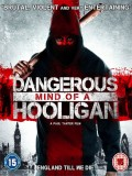 Dangerous Mind Of A Hooligan - 2014