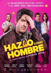 Hazlo Como Hombre (2017)