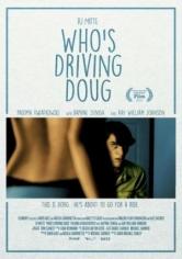 Who's Driving Doug (2016)