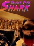Trailer Park Shark - 2017