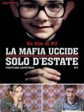 La Mafia Uccide Solo D'estate - 2013