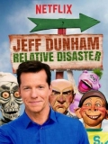 Jeff Dunham: Relative Disaster - 2017