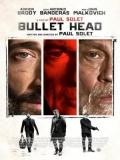 Bullet Head - 2017