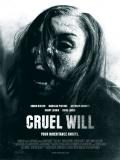 Cruel Will - 2013