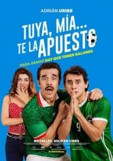 Tuya, Mía… Te La Apuesto (2018)