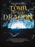 Legendary: Tomb Of The Dragon - 2013