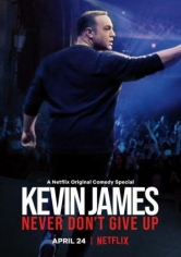Kevin James: Never Don't Give Up (2018)