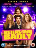 Behaving Badly - 2014