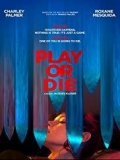 Play Or Die - 2019