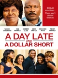 A Day Late And A Dollar Short - 2014