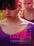 It Felt Like Love - 2013