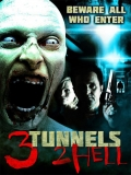 3 Tunnels 2 Hell - 2014