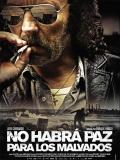 No Habrá Paz Para Los Malvados - 2011
