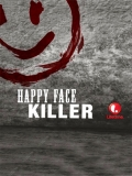 Happy Face Killer - 2014