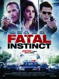 Fatal Instinct - 2014