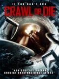 Crawl Or Die - 2014