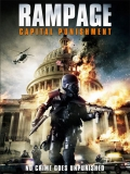 Rampage 2: Capital Punishment - 2014