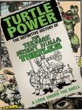 SEE RANK Turtle Power: The Definitive History Of The Teenage Mutant Ninja Turtles - 2014