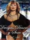 Drogas Dinero Y Sexo - 2009