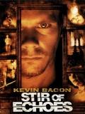 Stir Of Echoes (El último Escalón) - 1999