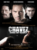 Chavez Cage Of Glory - 2013