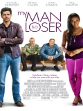 My Man Is A Loser - 2014