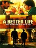 A Better Life - 2011