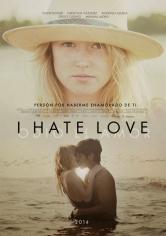 I Hate Love (2014)