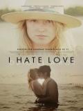 I Hate Love - 2014