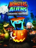 Monsters Vs. Aliens: Creature Features - 2014
