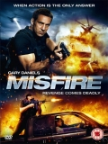 Misfire: Agente Antidroga - 2014