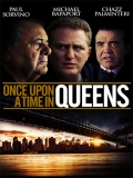 Once Upon A Time In Queens - 2013