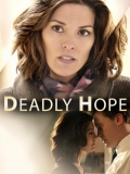 Deadly Hope - 2012