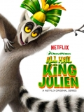 All Hail King Julien (Viva El Rey Julien) - 2014