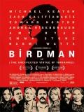 Birdman O (la Inesperada Virtud De La Ignorancia) - 2014