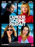 L'amour Est Un Crime Parfait - 2013