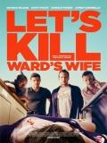 Let's Kill Ward's Wife - 2014