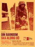 Din Barndom Ska Aldrig Dö - 2013