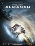 Project Almanac (Bienvenidos Al Ayer) - 2015