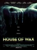House Of Wax (La Casa De Cera) - 2005