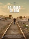 La Jaula De Oro La Pelicula - 2013