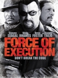Force Of Execution - 2013